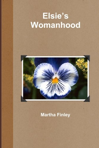 Elsie's Womanhood: Finley, Martha