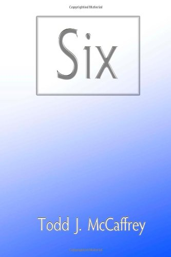 Six (1468143158) by Todd J. McCaffrey