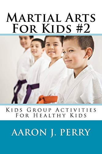 9781468145212: Martial Arts For Kids 2: Kids Group Activities For Healthy Kids