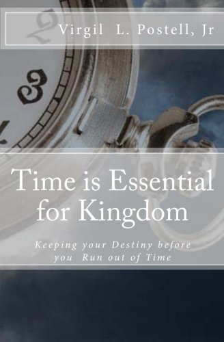 9781468146783: Time is Essential for Kingdom: Keeping your Destiny before You run Out of Time