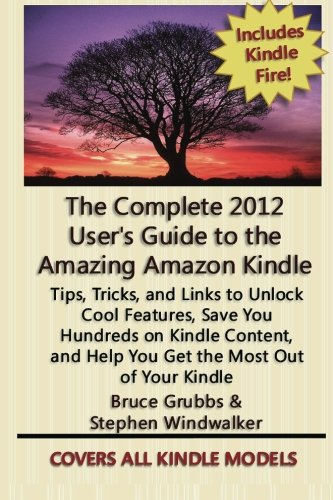 The Complete 2012 User's Guide to the: Stephen Windwalker, Bruce