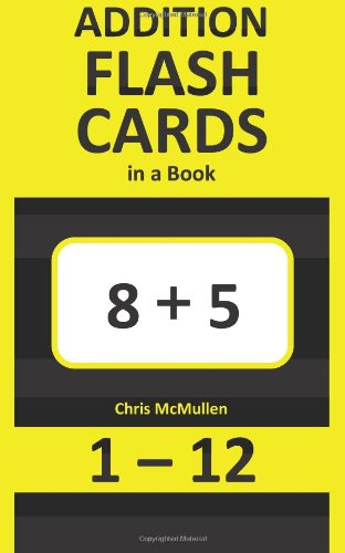 Addition Flash Cards in a Book: Ordered: Chris McMullen
