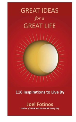 9781468147209: Great Ideas for a Great Life: 101 Inspirations to Live By