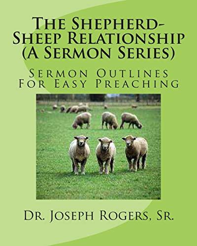 9781468148060: The Shepherd-Sheep Relationship (A Sermon Series): Sermon Outlines For Easy Preaching