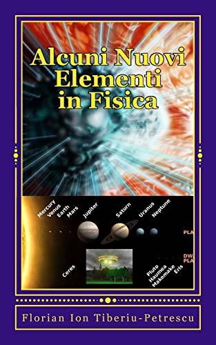Alcuni Nuovi Elementi in Fisica: Petrescu, Dr Florian
