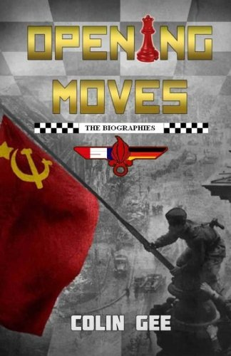 9781468149814: Opening Moves - The Biographies: Companion book to 'Opening Moves', Book#1 of the Red Gambit Series. (Volume 1)