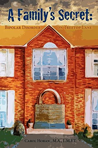 9781468150872: A Family's Secret: Bipolar Disorder on Treetop Lane