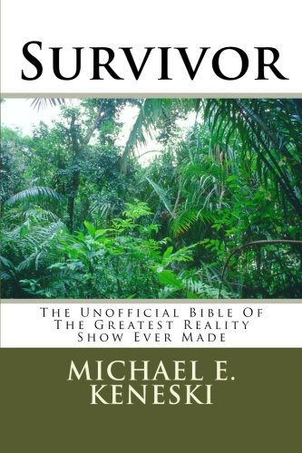 9781468150971: Survivor: The Unofficial Bible Of The Greatest Reality Show Ever Made