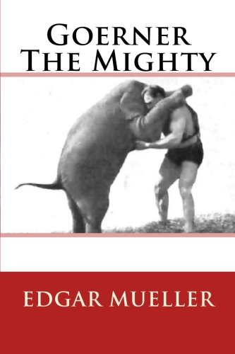 9781468152845: Goerner The Mighty