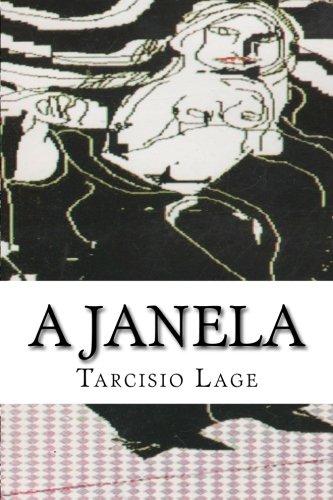 A Janela (Portuguese Edition): Tarcisio Lage