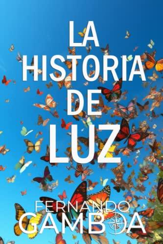 9781468154719: La historia de Luz: Basada en hechos reales. (Spanish Edition)
