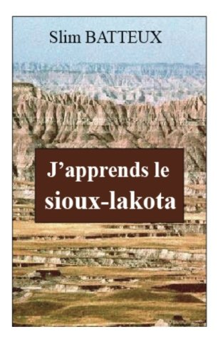 9781468155303: J'Apprends Le Sioux-Lakota (French Edition)