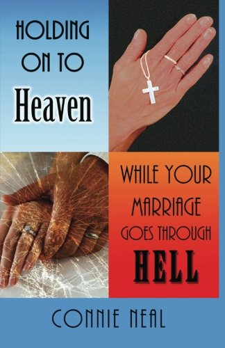 9781468155648: Holding On to Heaven While Your Marriage Goes Through Hell