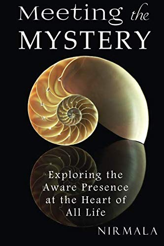 9781468155693: Meeting the Mystery: Exploring the Aware Presence at the Heart of All Life