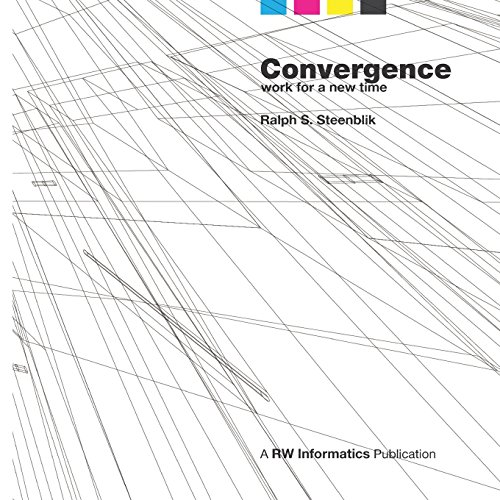 Convergence: Work for a New Time: Ralph S. Steenblik