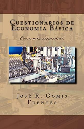 Cuestionarios de Economia Basica: Economia Elemental. (Paperback): Sr Jose R