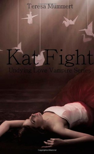 9781468157024: Kat Fight: Undying Love vampire Series