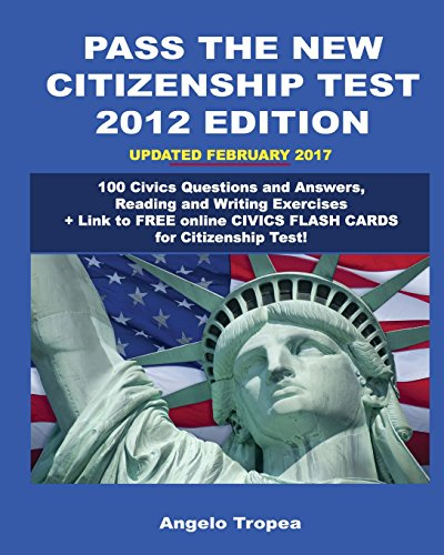 9781468157079: Pass the New Citizenship Test 2012 Edition: 100 Civics Questions and Answers, Reading and Writing Exercises