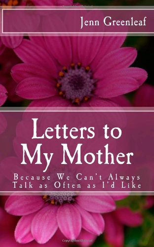 9781468159035: Letters to My Mother: Because We Can't Always Talk as Often as I'd Like