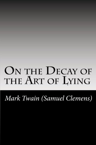9781468161878: On the Decay of the Art of Lying
