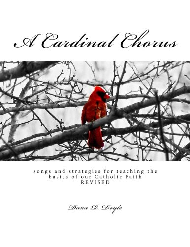 9781468163568: A Cardinal Chorus: songs and strategies for teaching the basics of our Faith