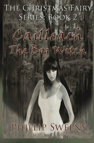 9781468164251: Cailleach: The Bog Witch: The Christmas Fairy Series: Book Two
