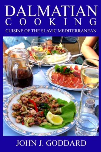 9781468166187: Dalmatian Cooking: Cuisine of the Slavic Mediterranean