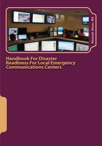 9781468168839: Handbook For Disaster Readiness For Local Emergency Communications Centers: When the Communications Center is in Jeopardy After a Major Disaster