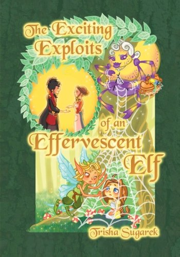 9781468171518: The Exciting Exploits of an Effervescent Elf: The Fabled Forest Series: 2
