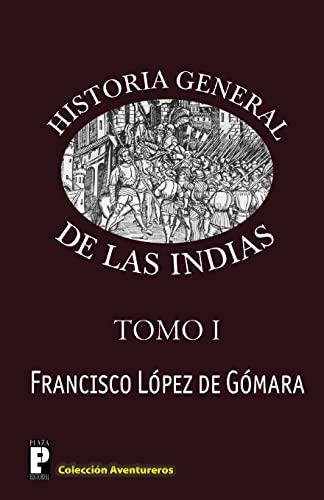 Historia General de Las Indias (Paperback): Francisco Lopez De