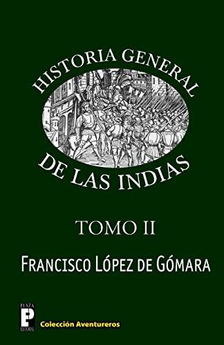 9781468172348: Historia General de las Indias (Tomo 2): Volume 2