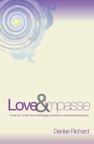 9781468173031: Love and Impasse: A look at 7 of the most challenging transitions in spiritual development (Volume 1)