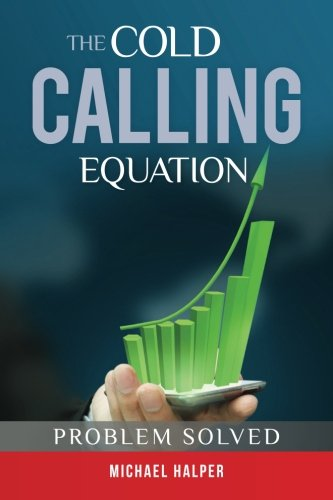 9781468173543: The Cold Calling Equation: Problem Solved