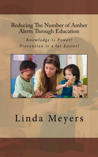 9781468173840: Reducing The Number of Amber Alerts Through Education: knowledge is Power! Prevention is a lot Easier!