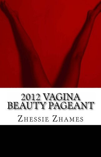 2012 Vagina Beauty Pageant: Zhames, Zhessie