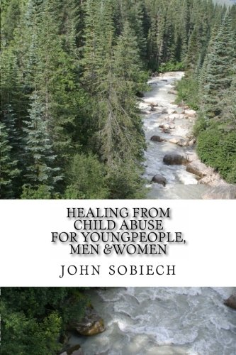 9781468174649: healing from child abuse:for young people, men and women.