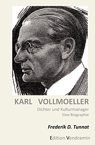 9781468175653: Karl Vollmoeller - Dichter und Kulturmanager: Eine Biographie (German Edition)