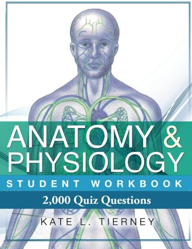 9781468175806: Anatomy & Physiology Student Workbook: 2,000 Puzzles & Quizzes