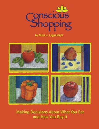 9781468178937: Conscious Shopping: : Making Decisions About What You Eat & How You Buy It (Volume 1)