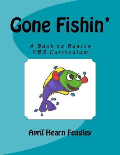 9781468179767: Gone Fishin': A Back to Basics Vacation Bible School Curriculum