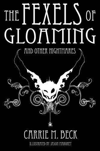 9781468179989: The Fexels of Gloaming: and Other Nightmares