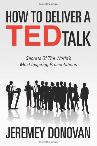 9781468179996: How To Deliver A TED Talk: Secrets Of The World's Most Inspiring Presentations