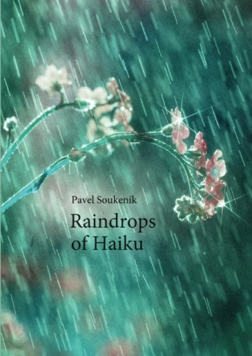 9781468180343: Raindrops of Haiku: Poems with commentaries on their inspiration and structure