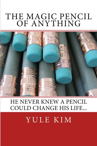 9781468180701: The Magic Pencil Of Anything: Book one of the Adventures in Art trilogy