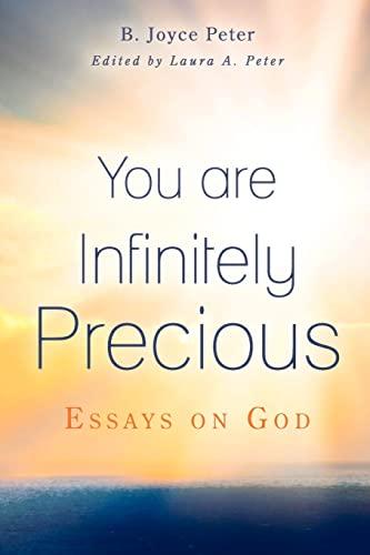 9781468182156: You are Infinitely Precious: Essays on God