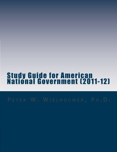 9781468183429: Study Guide for American National Government (2011-12): For use with American Government, The Essentials: Institutions & Policies, 12th edition, by ... and Meena Bose (Boston, MA: Cengage, 2011)