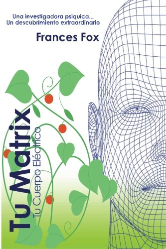 9781468183740: Tu Matrix: Tu Cuerpo Electrico (Spanish Edition)