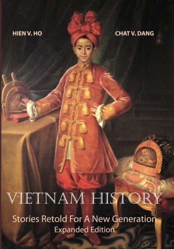 9781468186338: Vietnam History: Stories Retold For A New Generation - Expanded Edition