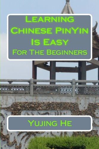 9781468187236: Learning Chinese PinYin Is Easy: For The Beginners