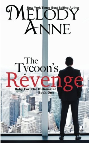 9781468187953: The Tycoon's Revenge: Baby for the Billionaire: Volume 1